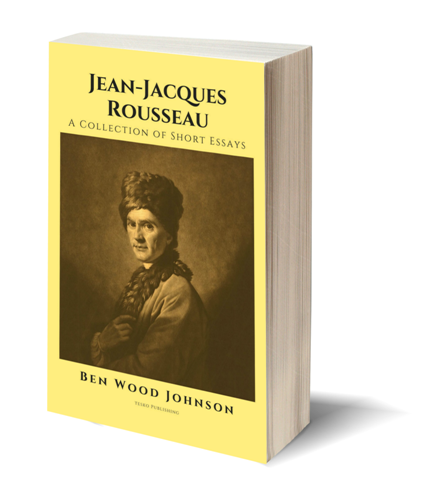Jean Jacques Rousseau A Collection Of Short Essays